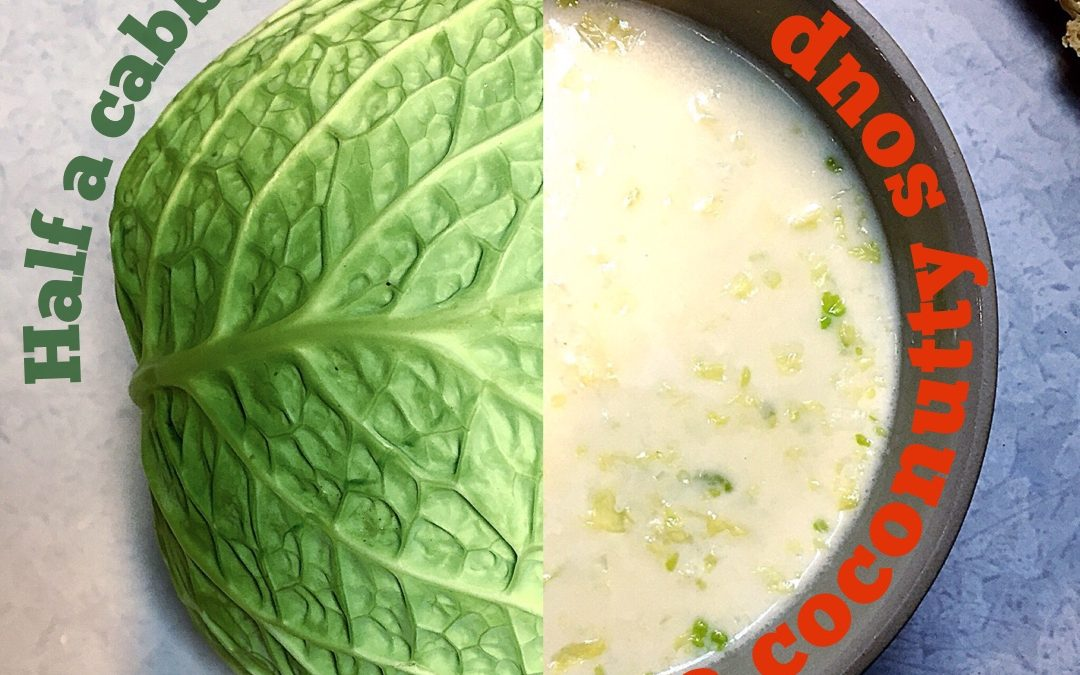 (Three ways with half a) Cabbage and coconut soup